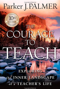 The Courage to Teach: Exploring the Inner Landscape of a Teacher's Life book cover