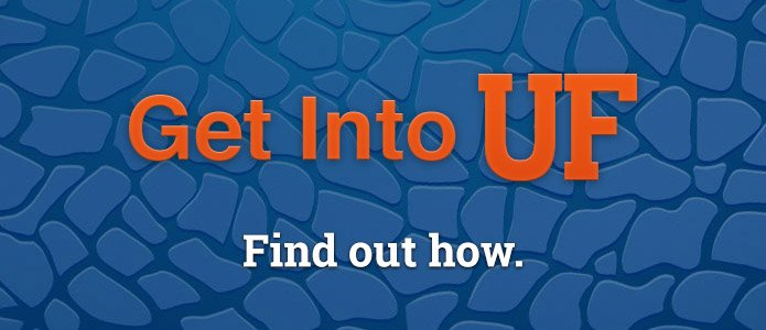 Get Into UF - find out how