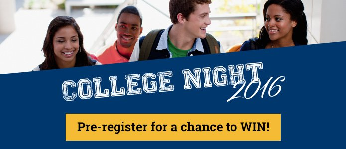 Visit College Night 2016 and pre-register for a chance to WIN!